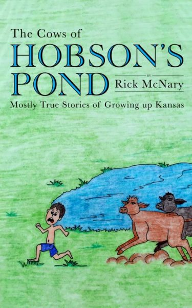 The Cows of Hobson's Pond: Mostly True Stories of Growing Up Kansas